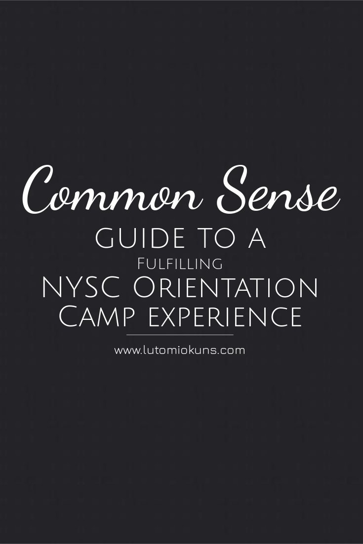 Common Sense Guide To A Fulfilling NYSC Orientation Camp Experience