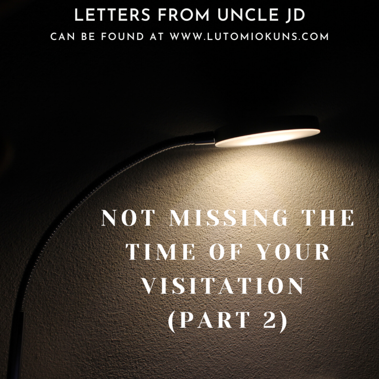 Not Missing the Time of Your Visitation (Part 2)